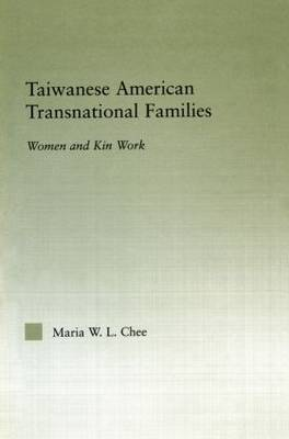 Taiwanese American Transnational Families: Women and Kin Work - Studies in Asian Americans (Paperback)