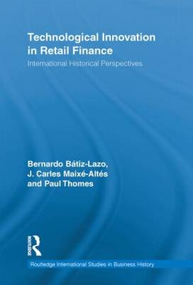 Technological Innovation in Retail Finance: International Historical Perspectives - Routledge International Studies in Business History (Paperback)