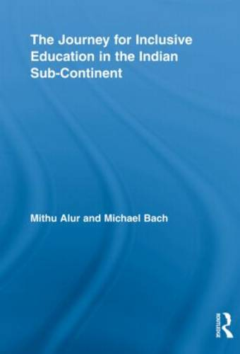 The Journey for Inclusive Education in the Indian Sub-Continent - Routledge Research in Education (Paperback)