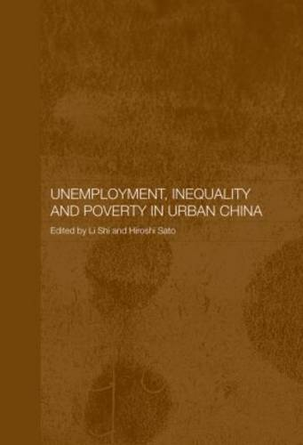 Unemployment, Inequality and Poverty in Urban China - Routledge Studies on the Chinese Economy (Paperback)