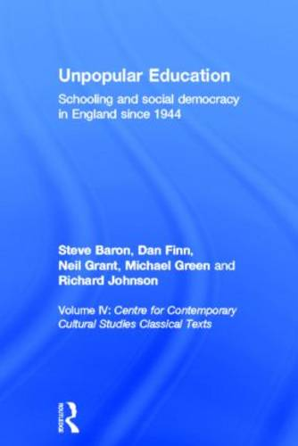 Unpopular Education: Schooling and Social Democracy in England since 1944 (Paperback)