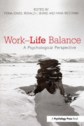 Work-Life Balance: A Psychological Perspective (Paperback)