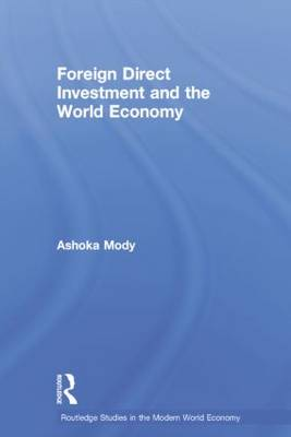 Foreign Direct Investment and the World Economy - Routledge Studies in the Modern World Economy (Paperback)