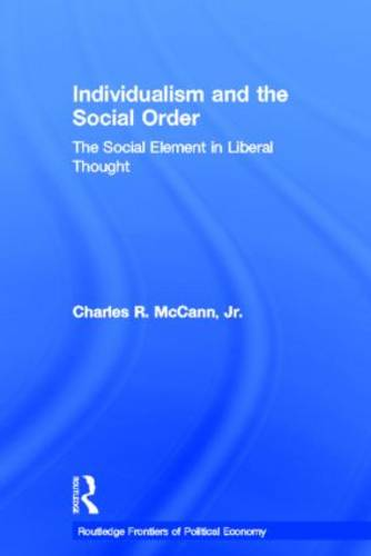 Individualism and the Social Order: The Social Element in Liberal Thought - Routledge Frontiers of Political Economy (Paperback)