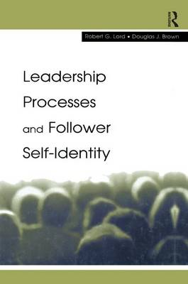 Leadership Processes and Follower Self-identity - Organization and Management Series (Paperback)