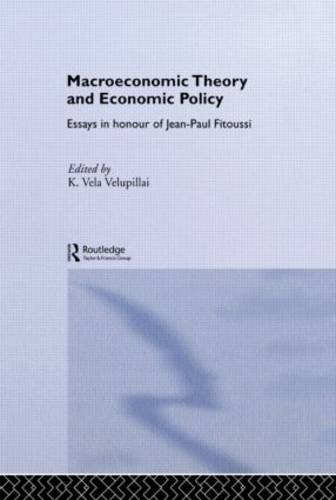 Macroeconomic Theory and Economic Policy: Essays in Honour of Jean-Paul Fitoussi - Routledge Frontiers of Political Economy (Paperback)