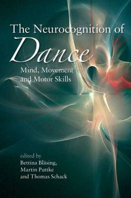 The Neurocognition of Dance: Mind, Movement and Motor Skills (Paperback)