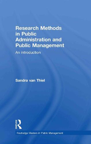 Research Methods in Public Administration and Public Management: An Introduction - Routledge Masters in Public Management (Hardback)
