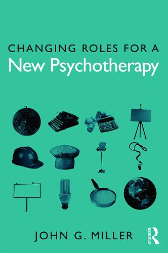 Changing Roles for a New Psychotherapy (Paperback)