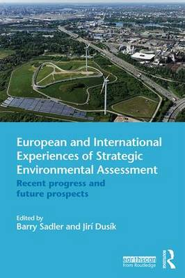 European and International Experiences of Strategic Environmental Assessment: Recent progress and future prospects (Paperback)