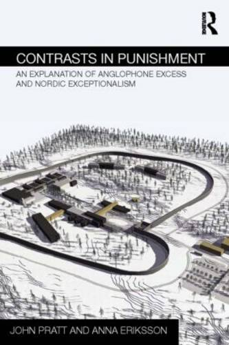 Contrasts in Punishment: An explanation of Anglophone excess and Nordic exceptionalism - Routledge Frontiers of Criminal Justice (Paperback)