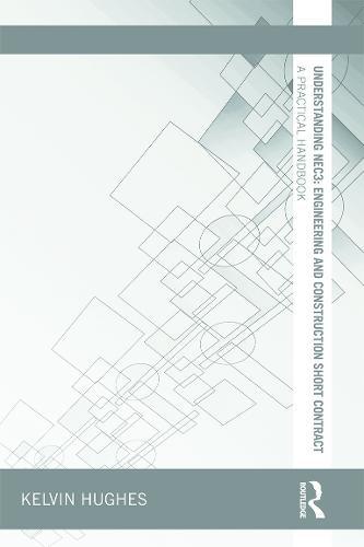 Understanding NEC3: Engineering and Construction Short Contract: A Practical Handbook - Understanding Construction (Paperback)
