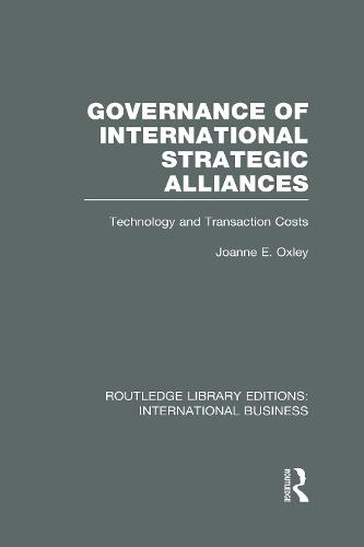 Governance of International Strategic Alliances: Technology and Transaction Costs - Routledge Library Editions: International Business (Hardback)