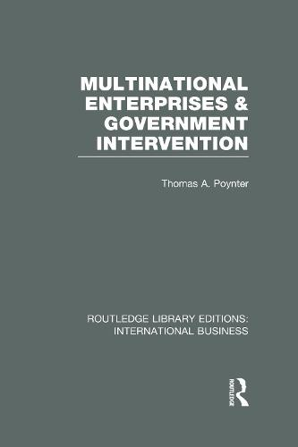 Multinational Enterprises and Government Intervention - Routledge Library Editions: International Business (Hardback)