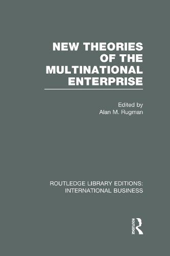 New Theories of the Multinational Enterprise - Routledge Library Editions: International Business (Hardback)