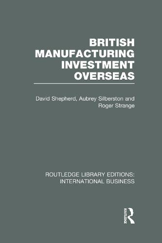 British Manufacturing Investment Overseas - Routledge Library Editions: International Business (Hardback)