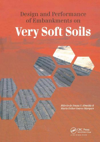 Design and Performance of Embankments on Very Soft Soils (Hardback)