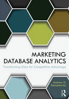 Marketing Database Analytics: Transforming Data for Competitive Advantage (Paperback)
