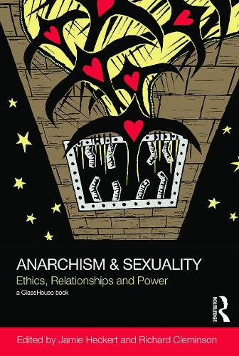 Anarchism & Sexuality: Ethics, Relationships and Power (Paperback)