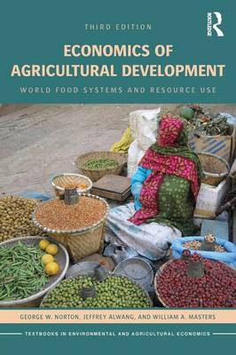 Economics of Agricultural Development: World Food Systems and Resource Use - Routledge Textbooks in Environmental and Agricultural Economics (Paperback)