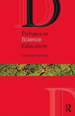 Debates in Science Education - Debates in Subject Teaching (Paperback)