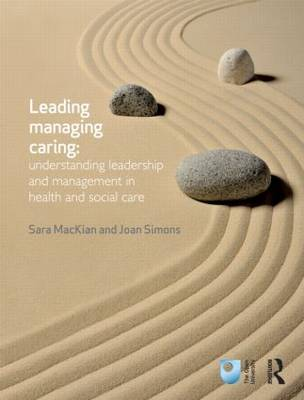 Leading, Managing, Caring: Understanding Leadership and Management in Health and Social Care (Paperback)
