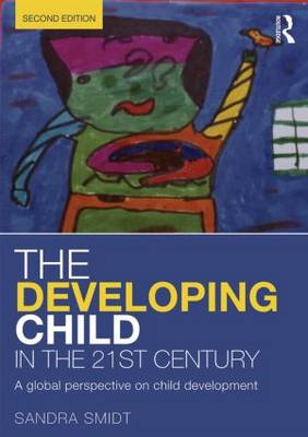 The Developing Child in the 21st Century: A global perspective on child development (Paperback)