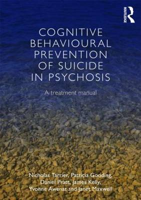Cognitive Behavioural Prevention of Suicide in Psychosis: A Treatment Manual (Paperback)