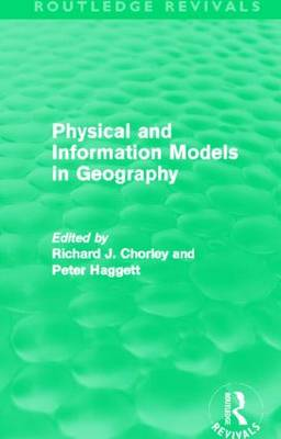 Physical and Information Models in Geography - Routledge Revivals (Hardback)