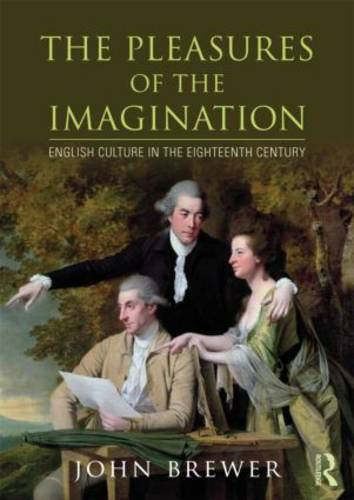 The Pleasures of the Imagination: English Culture in the Eighteenth Century (Paperback)