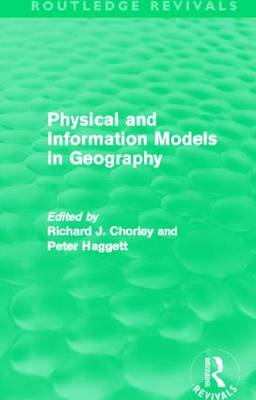 Physical and Information Models in Geography - Routledge Revivals (Paperback)