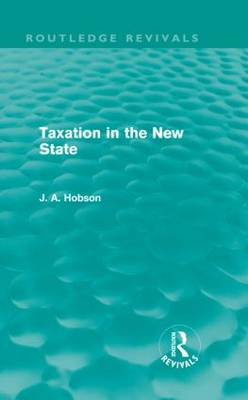 Taxation in the New State (Hardback)