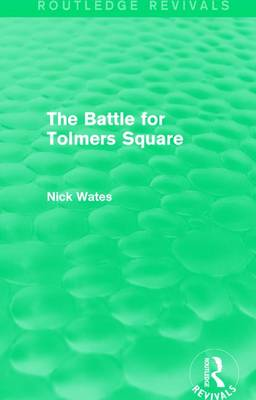 The Battle for Tolmers Square (Hardback)