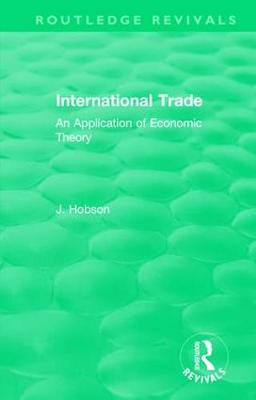 International Trade: An Application of Economic Theory - Routledge Revivals (Hardback)