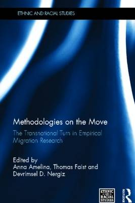 Methodologies on the Move: The Transnational Turn in Empirical Migration Research - Ethnic & Racial Studies (Hardback)