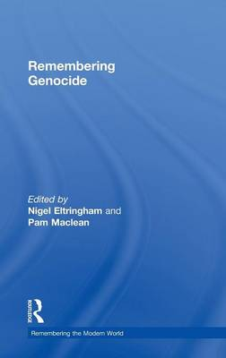 Remembering Genocide - Remembering the Modern World (Hardback)