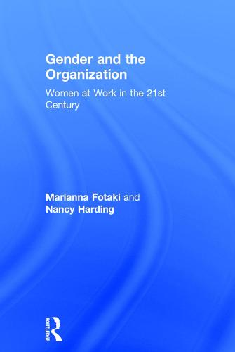 Gender and the Organization: Women at Work in the 21st Century (Hardback)