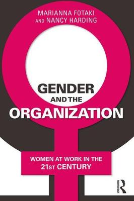 Gender and the Organization: Women at Work in the 21st Century (Paperback)