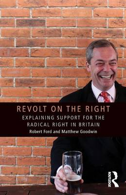 Revolt on the Right: Explaining Support for the Radical Right in Britain - Extremism and Democracy (Paperback)