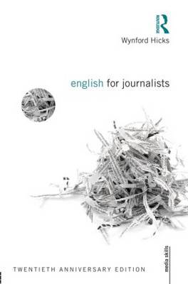 English for Journalists: Twentieth Anniversary Edition - Media Skills (Paperback)