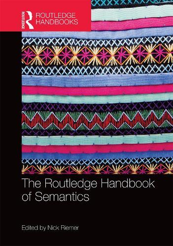 The Routledge Handbook of Semantics - Routledge Handbooks in Linguistics (Hardback)