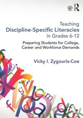 Teaching Discipline-Specific Literacies in Grades 6-12: Preparing Students for College, Career, and Workforce Demands (Paperback)