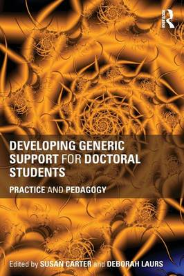 Developing Generic Support for Doctoral Students: Practice and pedagogy (Paperback)