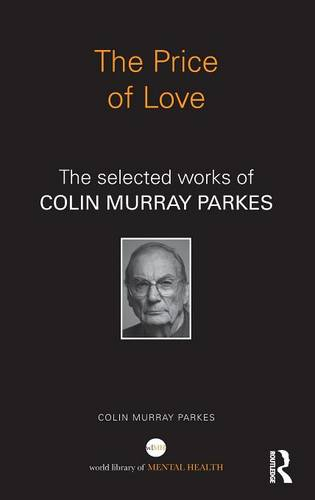 The Price of Love: The selected works of Colin Murray Parkes - World Library of Mental Health (Hardback)