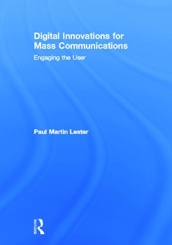 Digital Innovations for Mass Communications: Engaging the User (Hardback)