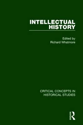 Intellectual History - Critical Concepts in Historical Studies (Hardback)