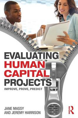 Evaluating Human Capital Projects: Improve, Prove, Predict (Paperback)