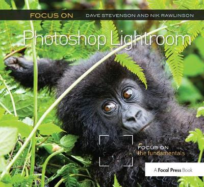 Focus On Photoshop Lightroom: Focus on the Fundamentals - The Focus On Series (Paperback)
