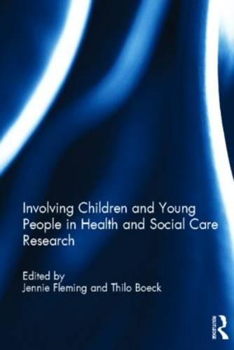 Involving Children and Young People in Health and Social Care Research (Hardback)