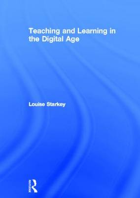 Teaching and Learning in the Digital Age (Hardback)